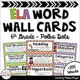 ELA Word Wall Editable - 6th Grade - Polka Dots