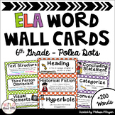 ELA Word Wall Editable - 6th Grade - Polka Dots