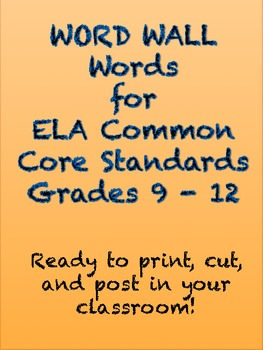 ELA Common Core Word Wall Words -- Grades 9-12