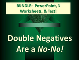 ELA DOUBLE NEGATIVES Avoiding Errors in Construction 3 Wrkshts, Test, PPT Bundle