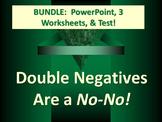 ELA DOUBLE NEGATIVES Avoiding Errors in Construction 3 Wrkshts, Test, PPT Bundle
