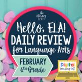 ELA Daily Review 6th Grade {February}