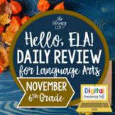 ELA Daily Review 6th Grade {November}