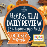 ELA Daily Review 6th Grade {October}