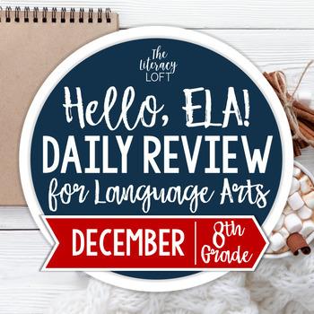 ELA Daily Review 8th Grade {December}