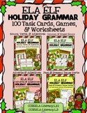 ELA ELF  Holiday Grammar Bundle!  100+ Task Cards, Games, & More