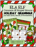 ELA ELF Holiday Grammar: Common & Proper Nouns! Task Cards, Games, & More