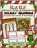 ELA ELF Holiday Grammar: Nouns, Verbs, and Adjectives! Task Cards, Games, & More