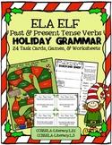 ELA ELF Holiday Grammar: Past & Present Tense Verbs!  Task