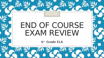 ELA End of Course Exam Review Power Point