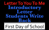 ELA First Day - Letter to You to Me - INTRODUCE YOURSELF and STUDENTS WRITE BACK
