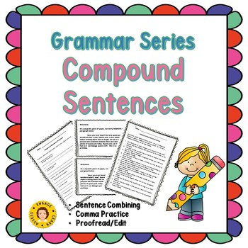 ELA Grammar Series -- Compound Sentence Practice