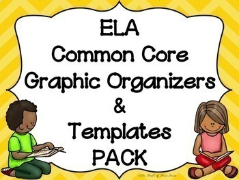 ELA--READING COMMON CORE Graphic Organizers and Templates Pack