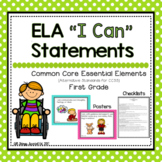 """ELA """"I Can"""" Statements for Common Core Essential Elements (First)"""