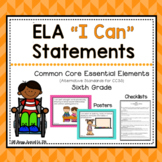 "ELA ""I Can"" Statements for Common Core Essential Elements (Sixth)"