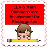 ELA & Math Common Core Assessment for Kindergarten