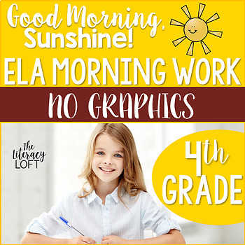ELA Morning Work 4th Grade NO GRAPHICS {Growing Bundle}