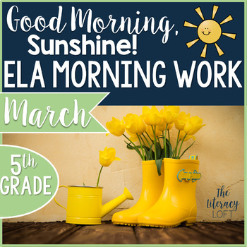 ELA Morning Work 5th Grade {March}