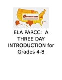 PARCC ELA:  A Three Day Introduction for Grades 4, 5, 6, 7, and 8