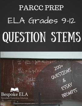 ELA PARCC Prep-- 200+ Question Stems & Essay Prompts for Success