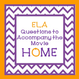 Questions to Accompany the Movie HOME