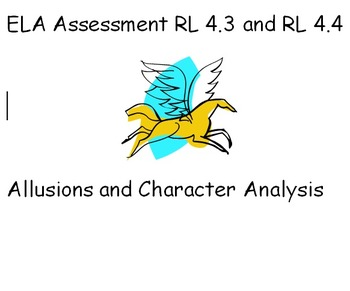 PARCC- Like ELA Quiz - RL 4.3 and RL 4.4 - Allusions and Character Analysis