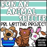 Distance Learning ELA & Writing PBL Project - Run an Animal Shelter