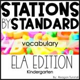 ELA Stations by Standard Vocabulary Kindergarten
