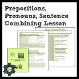 Middle School Grammar: Prepositions, Pronouns, Sentence Combining