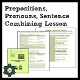 Middle School Grammar: Prepositions, Pronouns, Sentence Combining