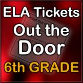 ELA Tickets Out the Door 6th Grade