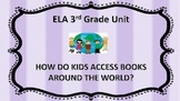 ELA Unit Grade 3 HOW DO CHILDREN ACCESS BOOKS?
