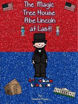 ELA Unit for The Magic Tree House Abe Lincoln at Last!, Book 47