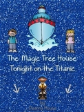 ELA Unit for The Magic Tree House Tonight on the Titanic