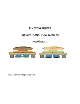 ELA WORKSHEETS FOR BUSY WORK, HOMEWORK OR SUB PLANS