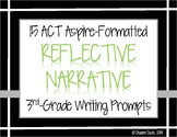 ELA WRITING: Grade 3 ACT Aspire REFLECTIVE NARRATIVE: 15 Prompts