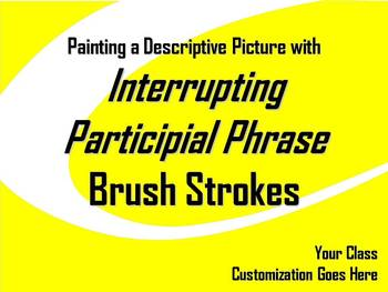 ELA WRITING: Interrupting Participial Phrase BRUSH STROKE #4 Advanced Structure