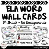 ELA Word Wall Vocabulary Cards - 6th Grade - No Backgrounds