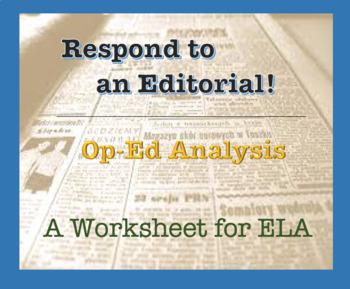 ELA Worksheet - Respond to an Editorial Piece / Op-Ed analysis. Versatile Tool
