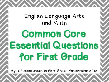 ELA and Math Common Core Essential Questions for First Grade