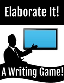 ELABORATE IT! A Writing Game!