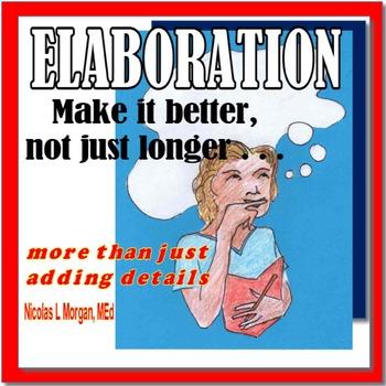 ELABORATION Make It Better, Not Just Longer