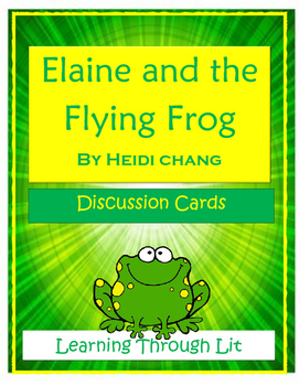 ELAINE AND THE FLYING FROG by Heidi Chang - Discussion Cards