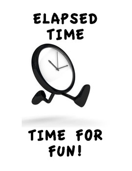 ELAPSED TIME:  TIME FOR FUN! (GRADES 3 - 4)