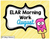 ELAR Morning Work-August