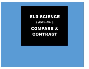 ELD SCIENCE: Compare & Contrast Two Landforms