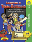 Adventures in Team Building: Grades 1,2
