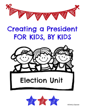 ELECTION UNIT: Candidates For Kids, By Kids