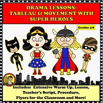 DRAMA LESSONS:  TABLEAU AND MOVEMENT WITH SUPER HEROES DISTANCE LEARNING
