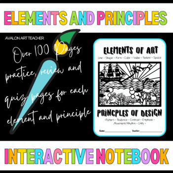 ELEMENTS OF ART AND PRINCIPLES OF DESIGN INTERACTIVE NOTEBOOK OVER 100 PAGES